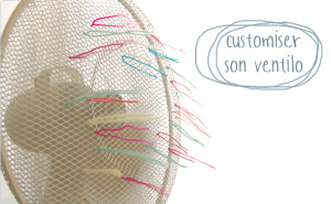 DIY customiser ventilateur